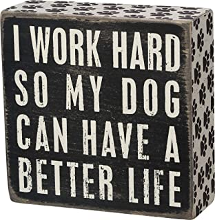 "Primitives by Kathy 21490 Pawprint Trimmed Box Sign, 5"" Square, Dog Can Have a Better Life"