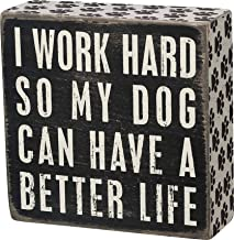 """Primitives by Kathy 21490 Pawprint Trimmed Box Sign, 5"""" Square, Dog Can Have a Better Life"""