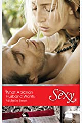 What A Sicilian Husband Wants (The Irresistible Sicilians Book 1) Kindle Edition