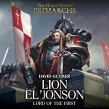Lion El'Jonson: Lord of the First: The Horus Heresy Primarchs, Book 13