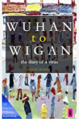 WUHAN to WIGAN: - the diary of a virus (English Edition) Format Kindle