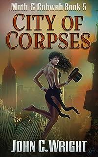 City of Corpses: The Dark Avenger's Sidekick Book Two (Moth & Cobweb 5)