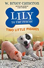 Lily to the Rescue: Two Little Piggies (Lily to the Rescue!, 2)