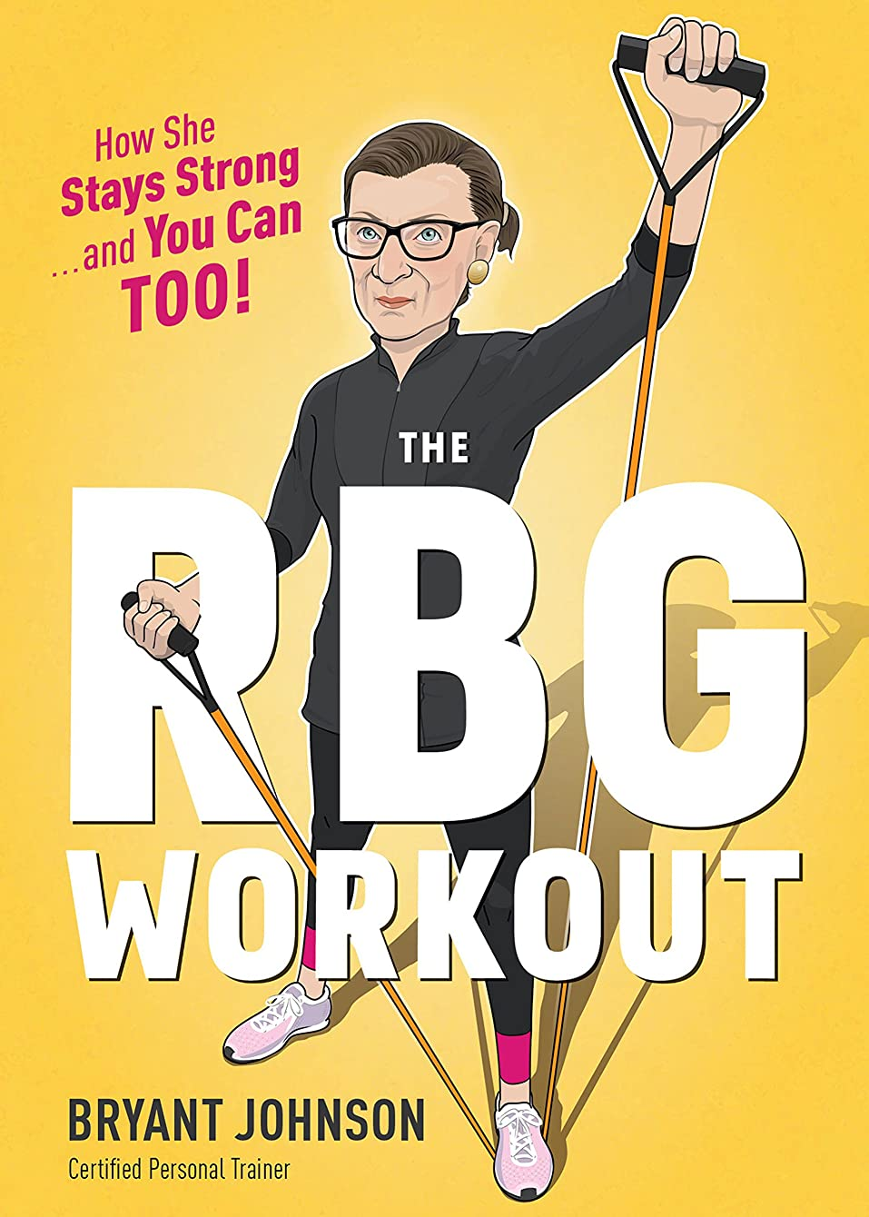 The RBG Workout: How She Stays Strong . . . and You Can Too! (English Edition)