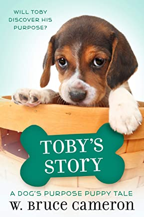 Toby's Story: A Dog's Purpose Puppy Tale (A Dog's Purpose Puppy Tales) (English Edition)