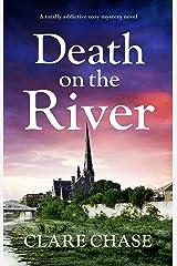 Death on the River: A totally addictive cozy mystery novel (A Tara Thorpe Mystery Book 2) Kindle Edition