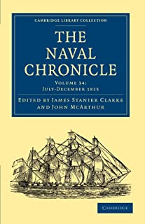 The Naval Chronicle: Volume 34, July–December 1815: Containing a General and Biographical History of the Royal Navy of the...