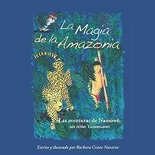 La Magia de la Amazonia: Las aventuras de Namowë, un niño Yanomami (Volume 1) (Spanish Edition)