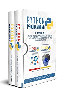 Python Programming: 2 Books in 1: Python for Data Analysis and Science with Big Data Analysis, Statistics and Machine Learning.