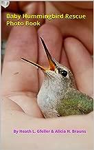 Baby Hummingbird Rescue Photo Book
