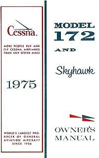 Cessna 172 1975 Skyhawk Owner's Manual: Pilot Operating Handbook (POH) / Aircraft Flight Manual (AFM) (English Edition)