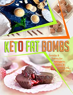 Keto Fat Bombs: Snacks & Treats for Ketogenic, Paleo, & other Low Carb Diets (Keto Diet Coach Book 5)