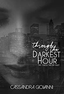Through the Darkest Hour (The Chaos Theory Duet Book 2)