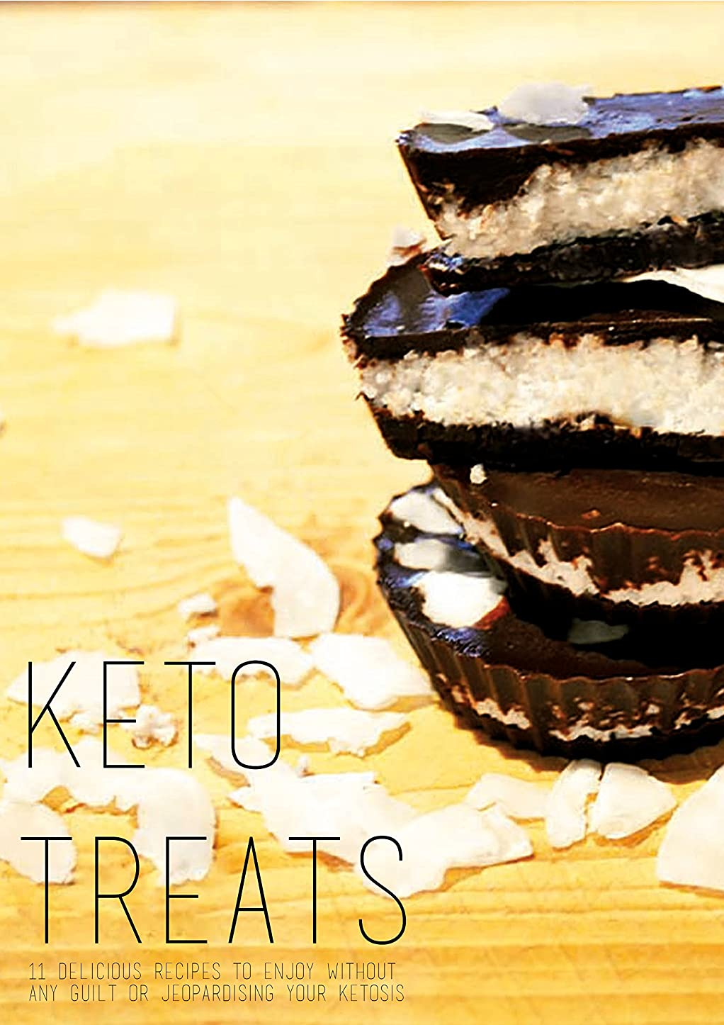 Keto Treats: 11 delicious recipes to enjoy without any guilt or jeopardising your ketosis (English Edition)
