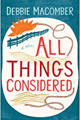 All Things Considered: A Novel (Debbie Macomber Classics) Kindle Edition