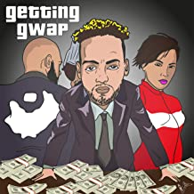 Getting Gwap [Explicit]