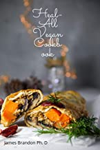 Heal-All Vegan Cookbook: Easy & Quick Recipes To Build Toleration and Robustness