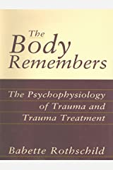 The Body Remembers Continuing Education Test: The Psychophysiology of Trauma & Trauma Treatment: The Psychophysiology of Trauma and Trauma Treatment (Norton Professional Books (Hardcover)) Kindle Edition