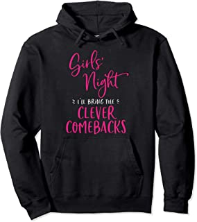 Girls Night I'll Bring The Clever Comebacks Funny Matching Pullover Hoodie