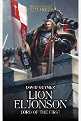 Lion El'Jonson: Lord of the First (The Horus Heresy Primarchs Book 13) Kindle Edition
