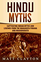 Hindu Myths: Captivating Indian Myths and Legends from the Bhagavata Purana and Mahabharata (English Edition)