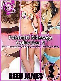 Futanari Massage Collection 2: (A Futa-on-Female, Menage, Hot Wife, Cheating Erotica) (English Edition)