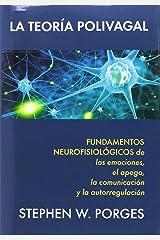 La Teoría polivagal: Fundamentos neurofisiológicos de las emociones, el apego, la comunicación y la autorregulación (Spanish Edition) Hardcover