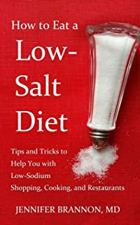 Sponsored Ad - How to Eat a Low-Salt Diet: Tips and Tricks to Help You with Low-Sodium Shopping, Cooking, and Restaurants