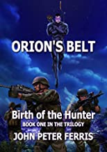 Orion's Belt:  Birth of the Hunter