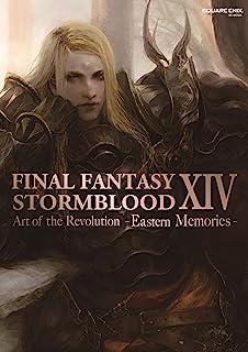 Final Fantasy XIV Stormblood -- The Art of the Revolution -Eastern Memories-: Stormblood -- The Art of the Revolution -Eas...