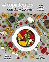 #Topadentro con Slow cooker: Las recetas más fáciles con olla de cocción lenta (LAROUSSE - Libros Ilustrados/ Prácticos)