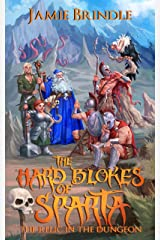 The Hard Blokes Of Sparta - The Relic In The Dungeon (Tales from the Storystream Book 1) Kindle Edition