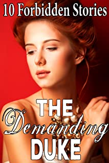 The Demanding Duke: 10 Forbidden Stories MegaBundle (Historical Victorian Age Play First Time Steamy Older Man, Stepbrother Romance)