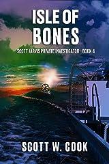Isle of Bones: A Florida Action Adventure Novel (Scott Jarvis Private Investigator Book 4) Kindle Edition