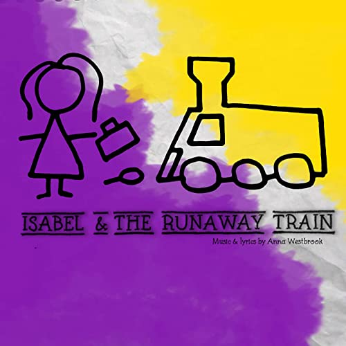 Isabel And The Runaway Train By Isabel And The Runaway Train Cast On Amazon Music Amazon Com