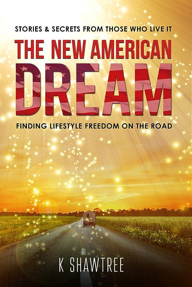 合体キラウエア山十二The New American Dream: Finding Lifestyle Freedom on the Road (English Edition)