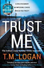 Trust Me: The thrilling new Sunday Times bestseller - from the million copy selling author of THE HOLIDAY and THE CATCH (E...
