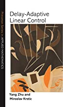 Delay-Adaptive Linear Control (Princeton Series in Applied Mathematics Book 70)