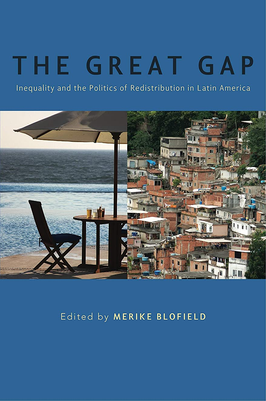 The Great Gap: Inequality and the Politics of Redistribution in Latin America