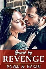 Bound by Revenge: Billionaire Rival Arranged Marriage Romance Kindle Edition