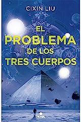 El problema de los tres cuerpos (Trilogía de los Tres Cuerpos 1): Primer volumen trilogía (Spanish Edition) Kindle Edition