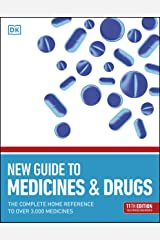 New Guide to Medicine and Drugs: The Complete Home Reference to Over 3,000 Medicines Kindle Edition