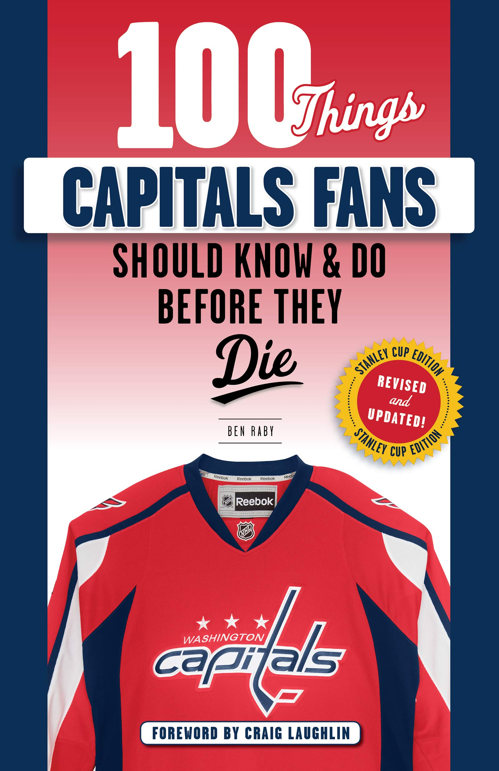 100 Things Capitals Fans Should Know & Do Before They Die: Stanley Cup Edition (100 Things...Fans Should Know) (English Ed...