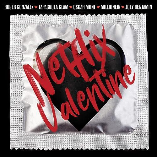 Netflix Valentine de Tapachula Glam, Oscar Mont, Millioneir ...