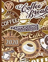 Coffee Break, Cappuccino, Espresso: 2020 Schedule Planner and Organizer / Weekly Calendar