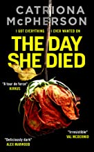 THE DAY SHE DIED an unputdownable psychological thriller with a breathtaking twist (Absolutely Gripping Psychological Fict...