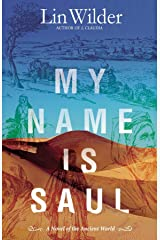 My Name Is Saul: A Novel of the Ancient World Kindle Edition