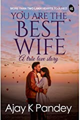 You are the Best Wife: A True Love Story Kindle Edition