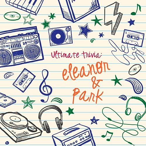 Ultimate Eleanor & Park Trivia