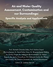 Air and Water Quality Assessment, Contamination and our Surroundings: Specific Analysis and Applications